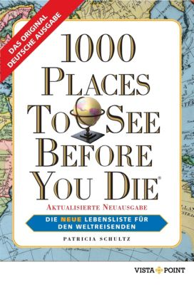 1000 Places To See Before You Die, Patricia Schultz