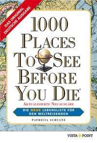 1000 Places To See Before You Die, deutsche Ausgabe, Patricia Schultz