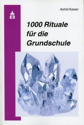 1000 Rituale für die Grundschule - Astrid Kaiser pdf epub