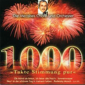 1000 Takte Stimmung Pur, Menskes Chöre Und Orchester
