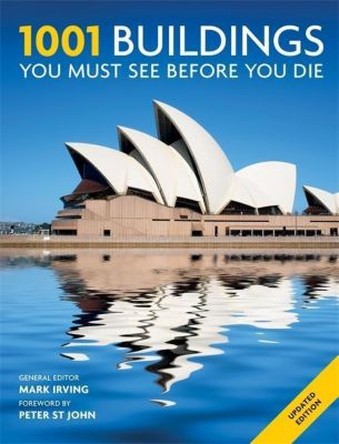 1001 Buildings You Must See Before You Die, Mark Irving