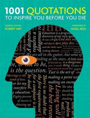1001 Quotations to inspire you before you die, Robert Arp