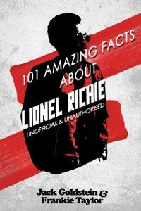 101 Amazing Facts about Lionel Richie, Jack Goldstein