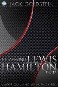 101 Amazing Lewis Hamilton Facts, Jack Goldstein