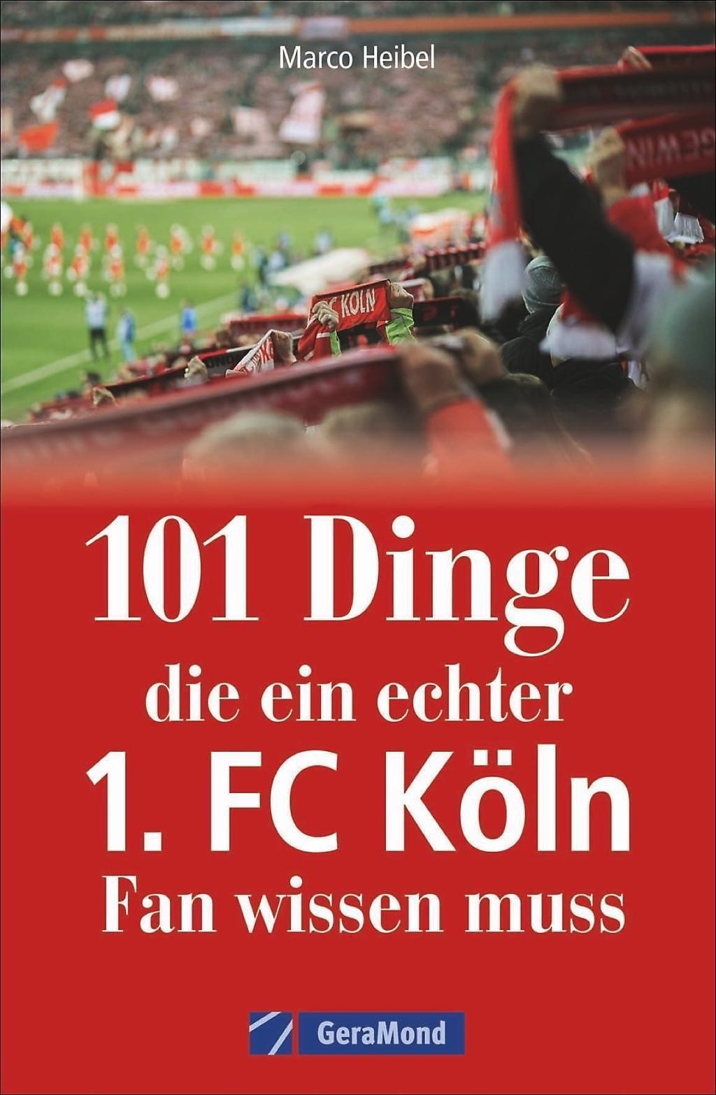 101 Dinge Die Ein Echter 1 Fc Köln Fan Wissen Muss Buch