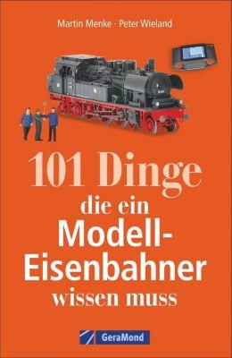 101 Dinge, die ein Modell-Eisenbahner wissen muss -  pdf epub