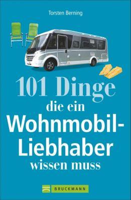 101 Dinge, die ein Wohnmobil-Liebhaber wissen muss, Torsten Berning