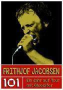 101 - Ein Jahr auf Tour mit Gluecifer, Frithjof Jacobsen