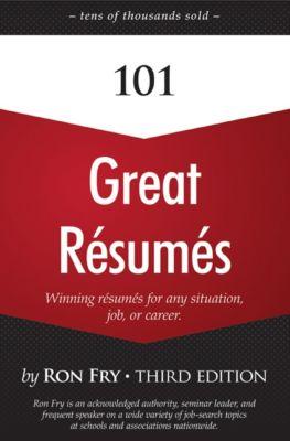 101 Great Résumés, Ron Fry