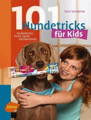 101 Hundetricks für Kids - Kyra Sundance |
