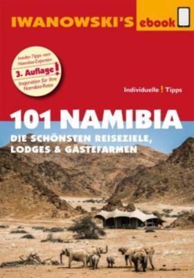 101 Namibia - Reiseführer von Iwanowski, Michael Iwanowski