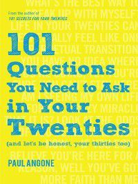101 Questions You Need to Ask in Your Twenties, Paul Angone