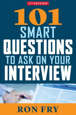 101 Smart Questions to Ask on Your Interview, Ron Fry