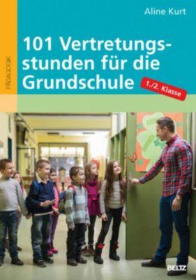 101 Vertretungsstunden für die Grundschule 1./2. Klasse, Aline Kurt