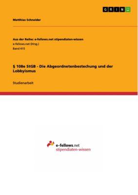 § 108e StGB - Die Abgeordnetenbestechung und der Lobbyismus, Matthias Schneider