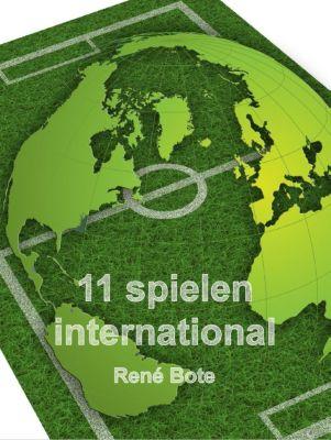 11 spielen international, René Bote