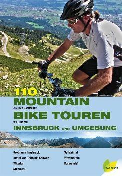 110 Mountainbiketouren Innsbruck und Umgebung, Claudia Hammerle, Willi Hofer