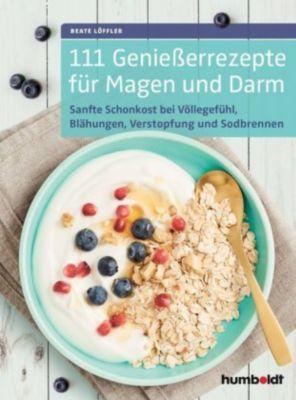 111 Genießerrezepte für Magen und Darm, Beate Löffler