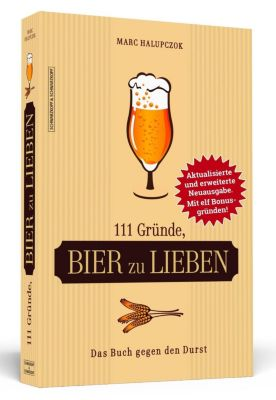 111 Gründe, Bier zu lieben - Marc Halupczok |