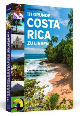 111 Gründe, Costa Rica zu lieben - Roland Berens |