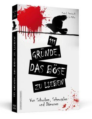 111 Gründe, das Böse zu lieben, Kurt-Jürgen Heering, Jo Müller