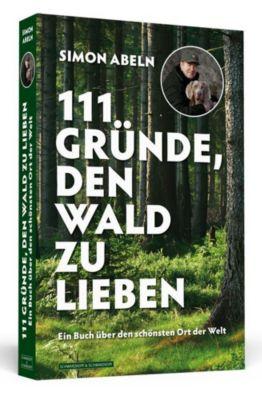 111 Gründe, den Wald zu lieben - Simon Abeln |