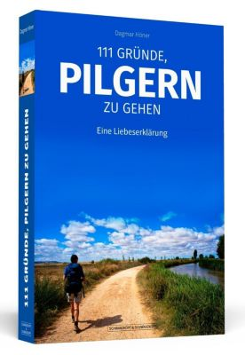 111 Gründe, pilgern zu gehen - Dagmar Höner |