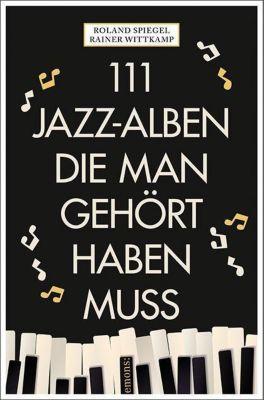 111 Jazz-Alben, die man gehört haben muss