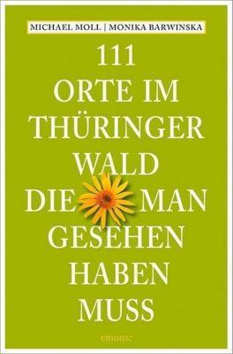111 Orte im Thüringer Wald, die man gesehen haben muss -  pdf epub