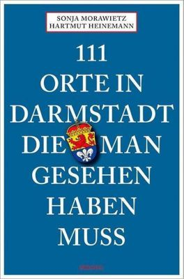 111 Orte in Darmstadt, die man gesehen haben muss -  pdf epub