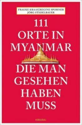 111 Orte in Myanmar, die man gesehen haben muss -  pdf epub