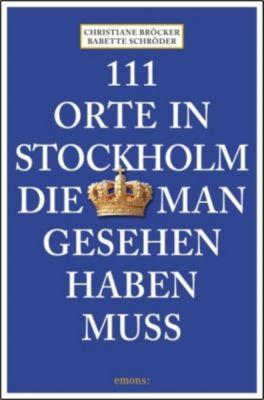 111 Orte in Stockholm, die man gesehen haben muss, Christiane Bröcker, Babette Schröder