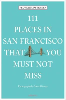 111 Places in San Francisco that you must not miss, Floriana Petersen