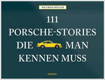 111 Porsche-Stories die man kennen muss - Wilfried Müller pdf epub