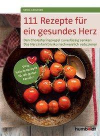 111 Rezepte für ein gesundes Herz, Sonja Carlsson
