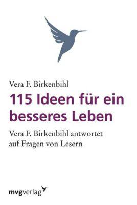 115 Ideen für ein besseres Leben, Vera F. Birkenbihl