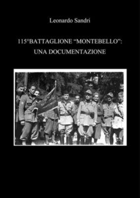 115°Battaglione Montebello: Una Documentazione, Leonardo Sandri