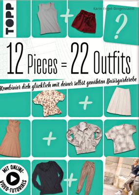 12 Pieces = 22 Outfits - Karin Engel-Dingelstaedt |