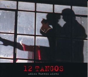 12 Tangos-Adios Buenos Aires, Diverse Interpreten