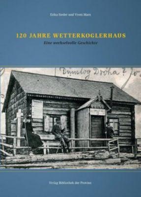 120 Jahre Wetterkoglerhaus