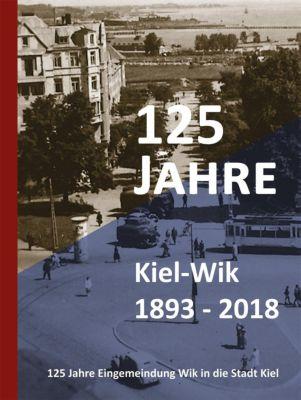 125 Jahre Kiel-Wik 1893 - 2018