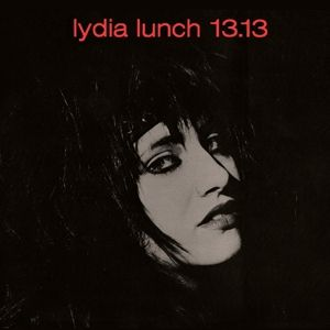 13.13 (Col.Vinyl+Poster), Lydia Lunch