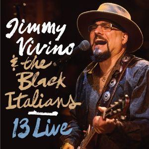 13 Live, Jimmy & The Black Italians Vivino