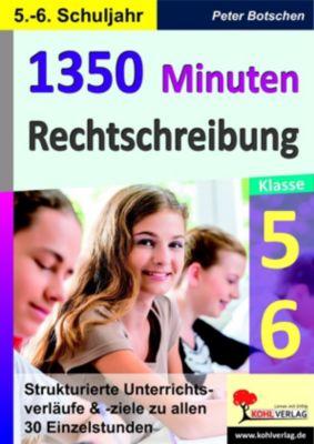 1350 Minuten Rechtschreibung / Klasse 5-6, Peter Botschen