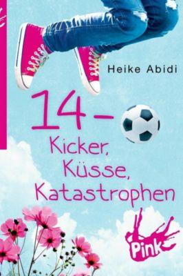 14 - Kicker, Küsse, Katastrophen - Heike Abidi |