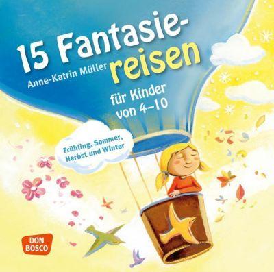 15 Fantasiereisen für Kinder von 4-10, Audio-CD, Anne-Katrin Müller