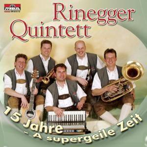 15 Jahre - A Supergeile Zeit, Rinegger Quintett