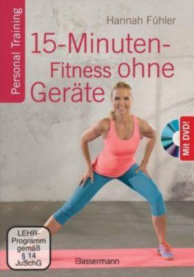 15-Minuten-Fitness ohne Geräte, m. DVD - Hannah Fühler |