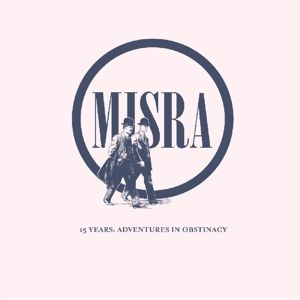 15 Years: Adventures In Obstinacy (Vinyl), Misra Records