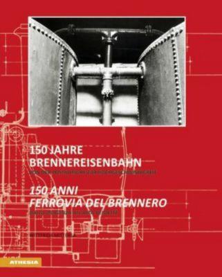 150 Jahre Brennereisenbahn / 150 anni ferrovia del Brennero